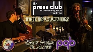 First Friday Jazz with The Includers / PQB Inc./ Cary Miga Quartet - April 4 2014