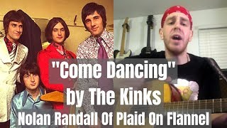 Come Dancing (Kinks Cover) - Nolan Randall Of Plaid On Flannel