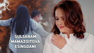Gulsanam Mamazoitova - Esingdami | Гулсанам Мамазоитова - Эсингдами