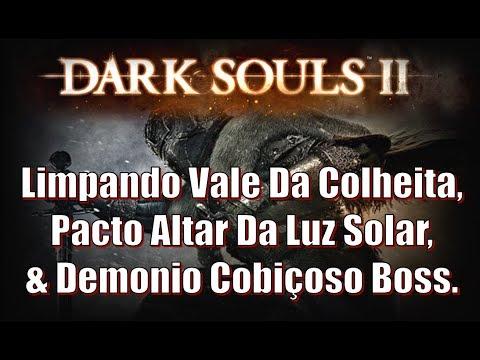 Dark Souls 2, Detonado #18. Limpando Vale Da Colheita, Altar Da Luz Solar, & Demonio Cobiçoso Boss.