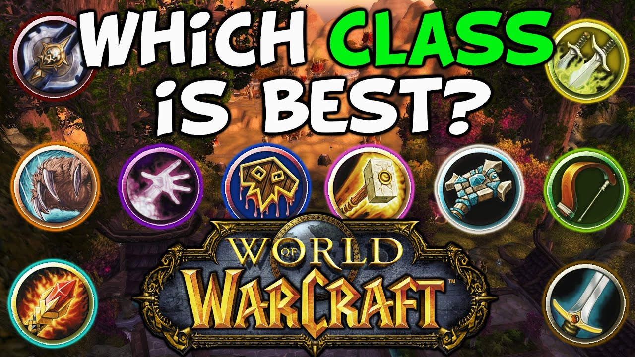 world of warcraft which class should you play youtube