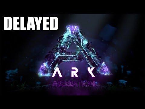 ARK ABERRATION DLC DELAYED! - NEW RELEASE DATE