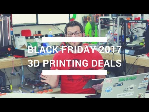 Black Friday 2017 3D Printing Deals