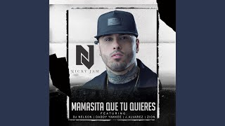 Mamasita Que Tu Quieres (feat. Daddy Yankee, Zion, J Alvarez & DJ Nelson) YouTube Videos