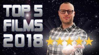 TOP 5 DES MEILLEURS FILMS 2018