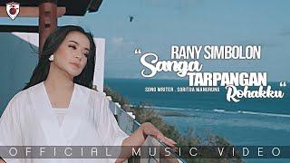 Rany Simbolon - Sanga Tarpangan Rohakku (Official Music Video)
