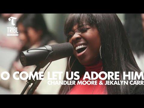 O Come Let Us Adore Him (feat. Chandler Moore & Jekalyn Carr) - Maverick City | TRIBL