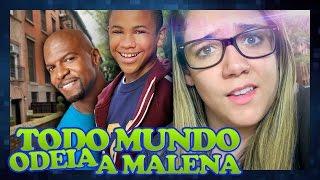 TODO MUNDO ODEIA A MALENA!!
