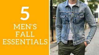Top 5 Men's Fall Wardrobe Essentials 2017