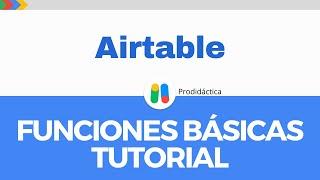 AIRTABLE | Tutorial de funciones básicas