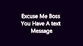 Excuse me Boss you have a text message   YouTube