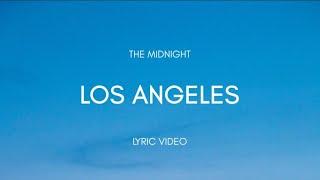 The Midnight - Los Angeles [Lyric Video]