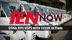 IEN NOW: OSHA Hits USPS with $225K in Fines After Worker Hurt in Accident
