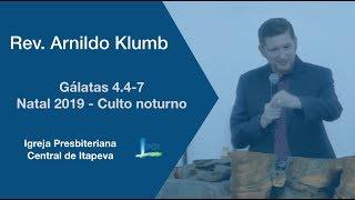 Gálatas 4.4-7 - Natal 2019 - Culto noturno
