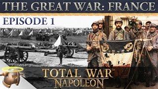 France: The Great War mod for Napoleon: Total War | Episode 1