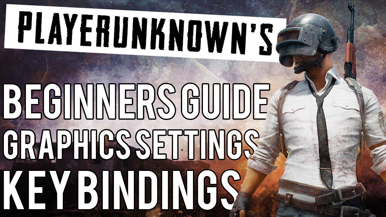 BEGINNERS GUIDE, EASY KEY BINDINGS AND BEST GRAPHICS SETTINGS!! -  Battlegrounds (PUBG) Tips & Tricks