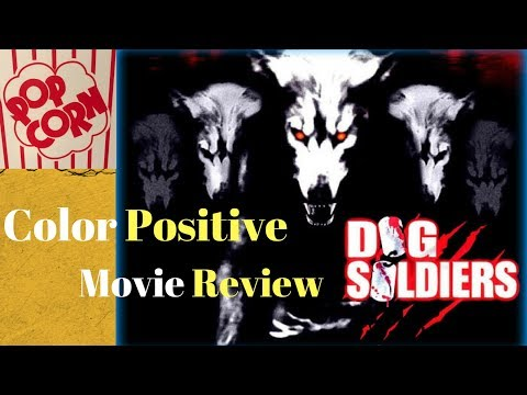 dog-soldiers-retro-movie-review-(2018)--color-positive-movies