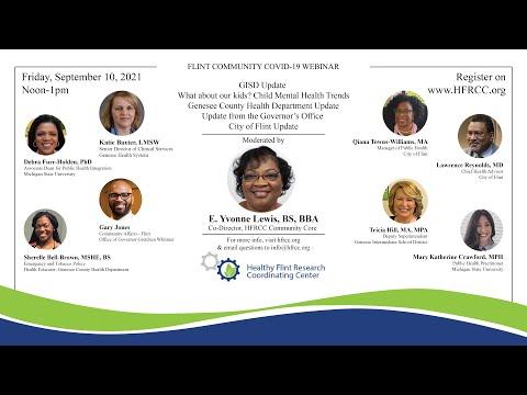 Flint Community COVID 19 Webinar #78 Healthy Flint Research Coordinating Center, September 10, 2021