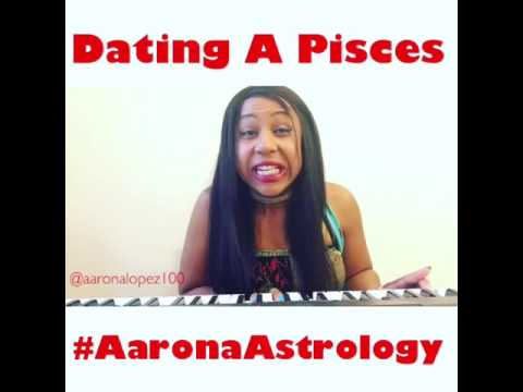 #AaronaAstrology - Dating A Pisces