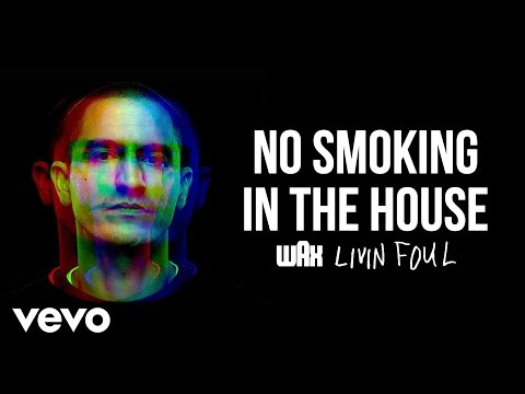 Wax - No Smoking In The House (Audio)