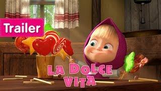 masha y el oso la dolce vita trailer