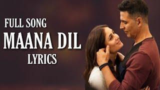 Maana Dil (Lyrics) Good Newwz   B Praak, Tanishk Bagchi (Full Song)