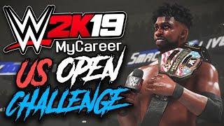 US TITLE OPEN CHALLENGE!! | WWE 2K19 My Career Mode Ep #6