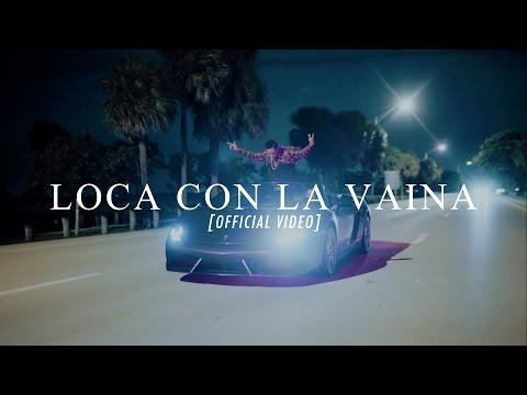 Fuego - Loca Con La Vaina [Official Video]