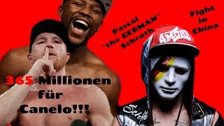 "365 Millionen Dollar für Canelo / Floyd Money Mayweather Statement / Pascal ""the German"" Schroth"