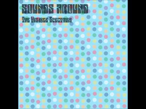 SOUNDS AROUND: The Visible Spectrum - [FULL ALBUM]