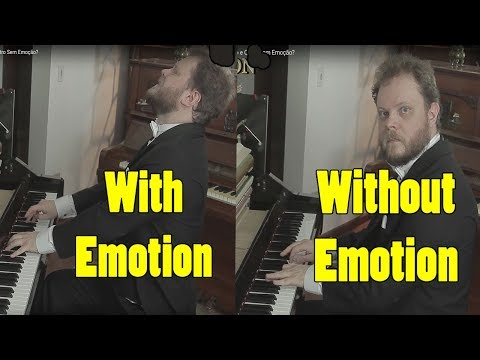 Can You Hear The Difference Between a Pianist Who Plays With Emotion and Without it?