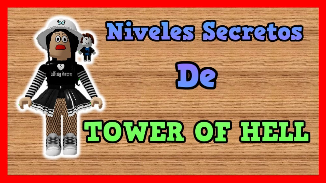 Niveles Secretos De  TOWER OF HELL😱 | ROBLOX | Valen Latina