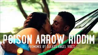 Poison Arrow Riddim Mix (Full) Feat. Kabaka Pyramid, Chris Martin, JahVinci, Alaine (Mars 2018)