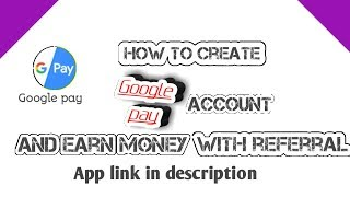 How to create google pay Tez account free earn money