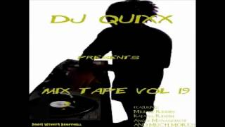 DJ Quixx - Mix Tape Vol 19 (2004 Dancehall Mix)