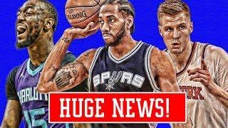 HUGE KAWHI UPDATE! KEMBA WALKER GETTING TRADED! PORZINGIS EXCITED!   NBA NEWS