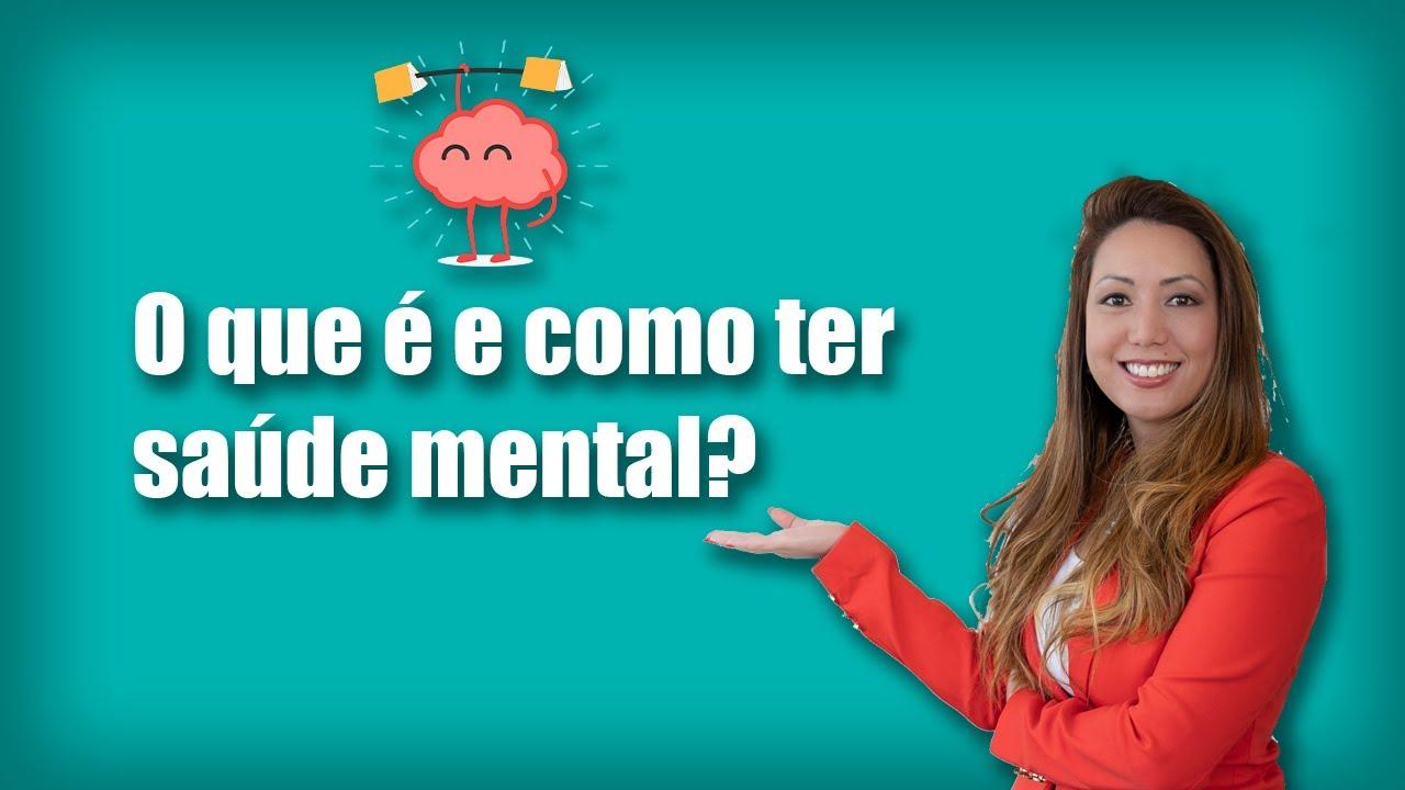 O que é Saúde Mental? Como cuidar disso? - Psicóloga Ana Luisa Costa