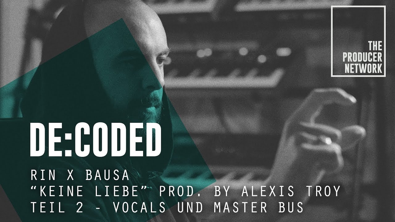 """Download De:Coded – RIN x Bausa """"Keine Liebe"""" (prod. Alexis Troy) – 2. Vocals   The Producer Network"""