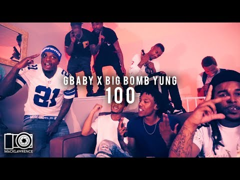 100 - G Baby X Big Bomb Yung - Prod. By DyceGame - Shot By Mack Lawrence Films