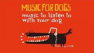 Top Lounge and Chill out Megamix - Music for Dogs ( Music to Listen to with Your Dogs )