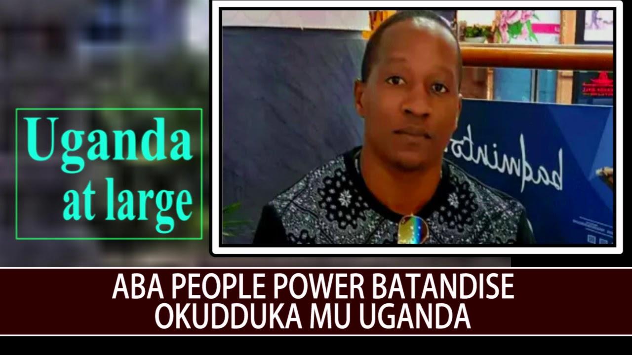 Aba people power batandise okudduka mu Uganda