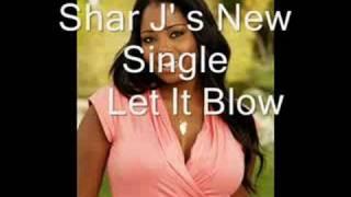 Shar Jackson - Let It Blow /w Lyrics