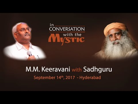 M M Keeravani with Sadhguru - In Conversation with the Mystic
