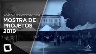 Mostra de Projetos 2019 - Colégio Arnaldo Funcionários