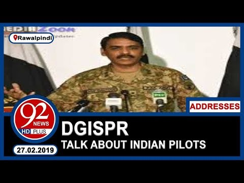 DG ISPR Major General Asif Ghafoor Addresses Press Conference | 27 February 2019 | 92NewsHD