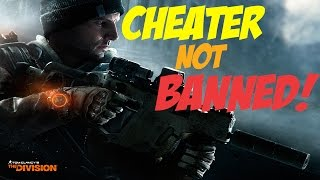 The Division Cheater not being banned?
