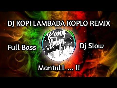 dj-kopi-lambada🎵dj-slow-🎵-dj-santai-full-bass-cover-dhevy-geranium