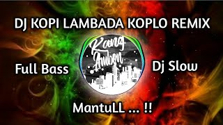 Download dj kopi lambada🎵dj slow 🎵 dj santai full bass Cover Dhevy Geranium