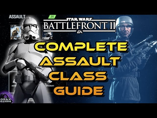 How to Dominate with the ASSAULT class   A Complete Guide feat EL-16HFE (Star Wars Battlefront 2)