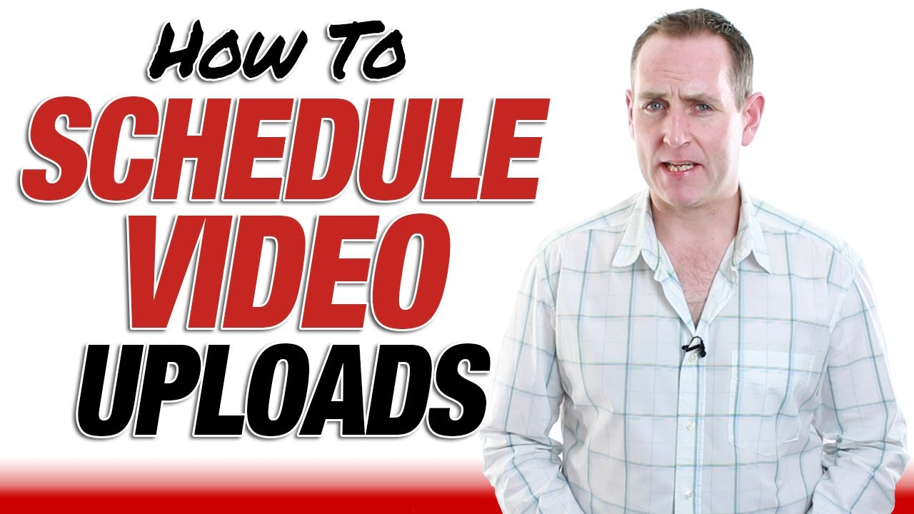 How To Schedule A Youtube Video Upload Youtube